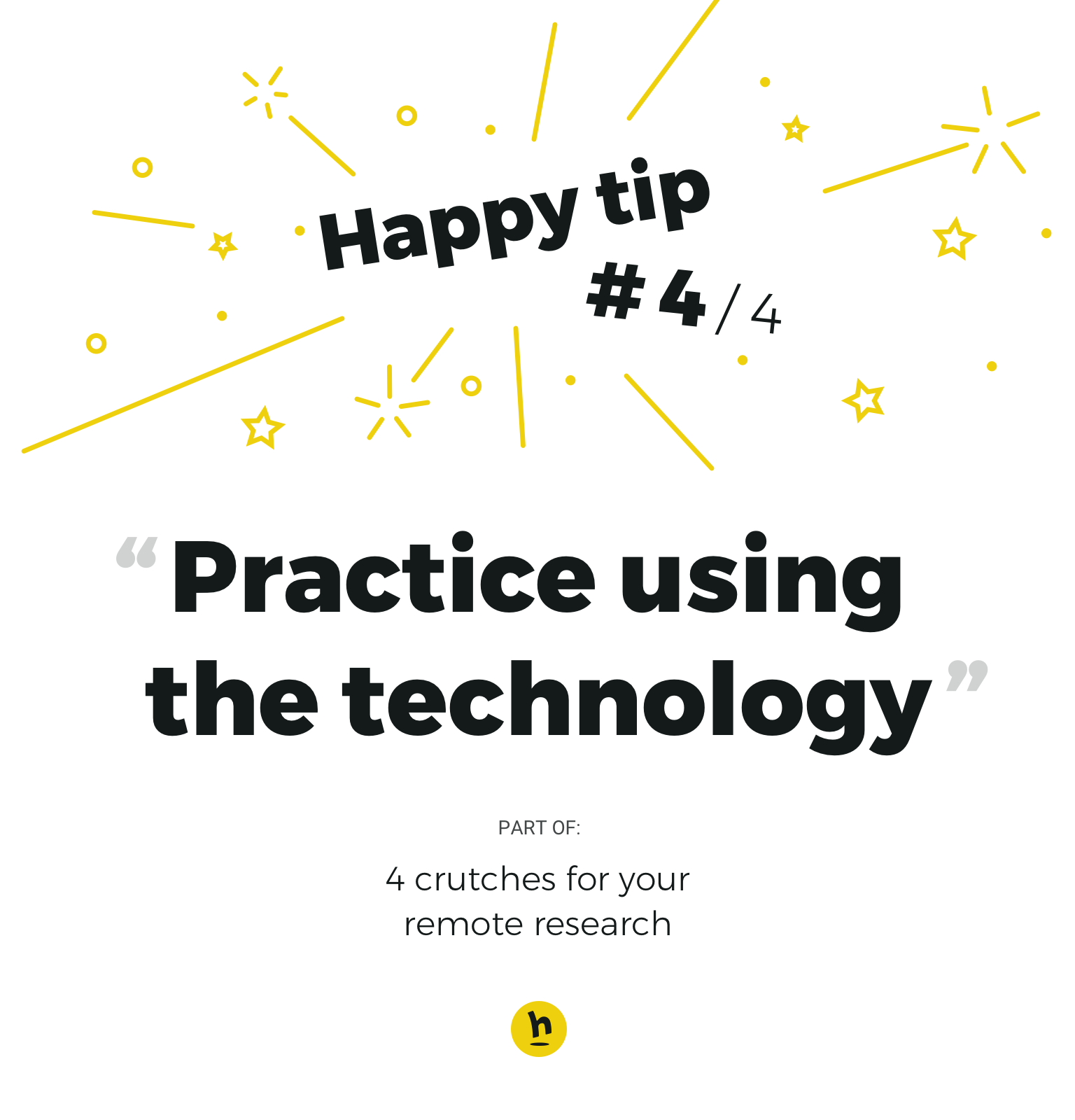 Happy tip number 4: practice using the technology